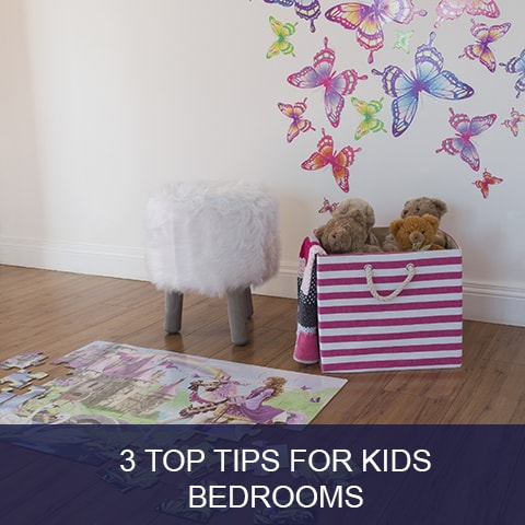 3 Top Tips for Kids Bedrooms