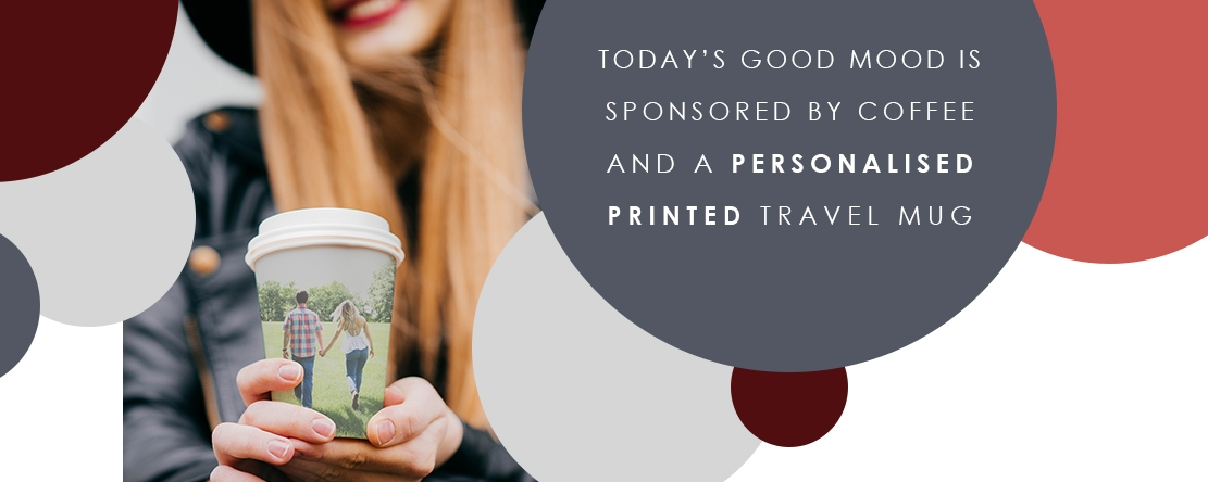 Today's good mood is sponsored by COFFEE and a Personalised Printed Travel Mug