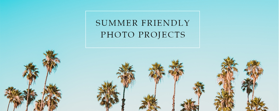 Summer friendly photo projects