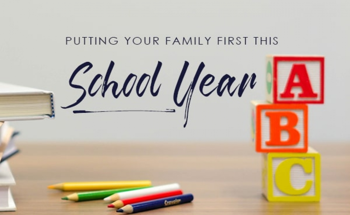 Putting your family first this school year