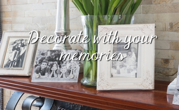 Decorate with your Memories
