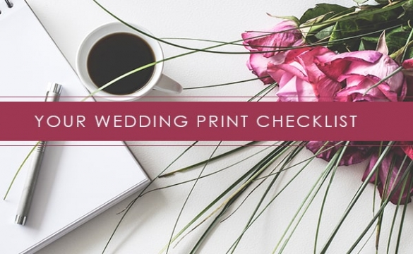 Your Wedding Print Checklist