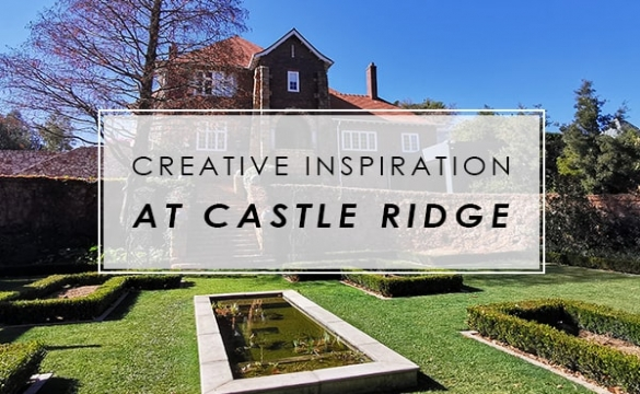 Creative inspiration at Castle Ridge