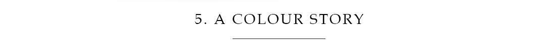 5. A Colour Story